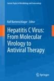 Hepatitis C Virus: From Molecular Virology to Antiviral Therapy.