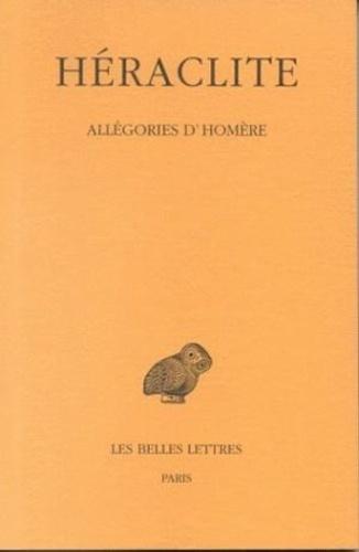 Héraclite - Allégories d'Homère.