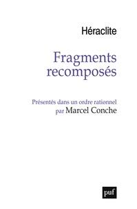 Héraclite - Fragments recomposés - Présentés dans un ordre rationnel.