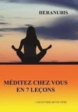 Heranubis - Méditez chez vous en 7 leçons.