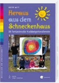 Heraus aus dem Schneckenhaus - 26 fantasievolle Krabbelgottesdienste.