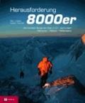 Herausforderung 8000er - Die höchsten Berge der Welt im 21. Jahrhundert - Menschen, Mythen, Meilensteine.