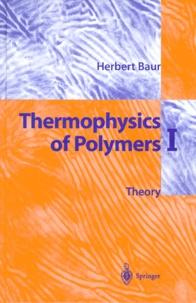 THERMOPHYSICS OF POLYMER I.- Theory - Herbert Baur   Showmesound.org