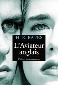 Herbert Ernest Bates - L'aviateur anglais.