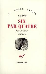 Herbert Ernest Bates - Six par quatre.