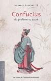 Herbert Fingarette - Confucius - Du profane au sacré.