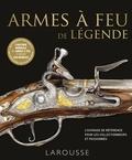 Herbert-G Houze et Peter Smithurst - Armes à feu de légende.