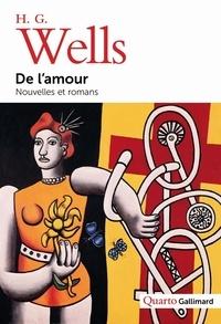 Herbert George Wells - De l'amour - Nouvelles et romans.