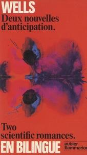 Herbert George Wells - Deux nouvelles d'anticipation - Récit des temps futurs ; Un rêve d'apocalypse.
