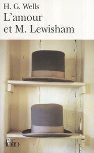 Herbert George Wells - L'amour et M. Lewisham - Histoire d'un très jeune couple.