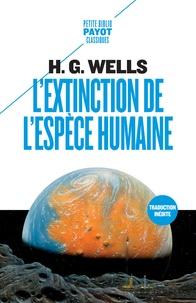 Herbert George Wells - L'extinction de l'espèce humaine.