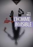Herbert George Wells - L'Homme invisible.