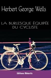 Herbert George Wells - La burlesque équipée du cycliste.