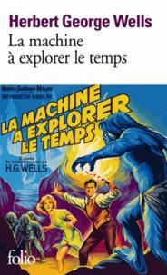 Herbert George Wells - La machine à explorer le temps - Suivi de L'île du docteur Moreau.