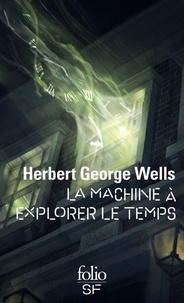 Herbert George Wells - La Machine à explorer le temps.
