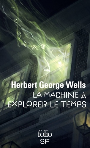 La Machine à explorer le temps - Herbert George Wells - Format PDF - 9782072719721 - 6,49 €