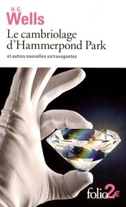 Herbert George Wells - Le cambriolage d'Hammerpond Park et autres nouvelles extravagances.