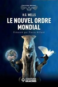 Herbert George Wells - Le nouvel ordre mondial.