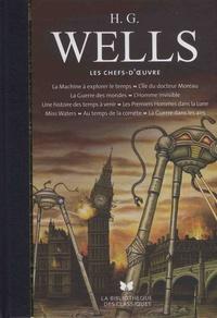 Herbert George Wells - Les chefs-d'oeuvre - La machine à explorer le temps ; L'île du docteur Moreau ; La guerre des mondes ; L'homme invisible ; Une histoire des temps à venir ; Les premiers hommes dans la Lune ; Miss Waters ; Au temps de la comète....