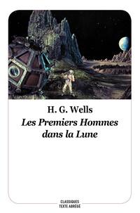 Herbert George Wells - Les premiers hommes dans la lune.