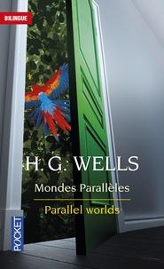 Herbert George Wells - Mondes parallèles.