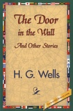 Herbert George Wells - The Door in the Wall.