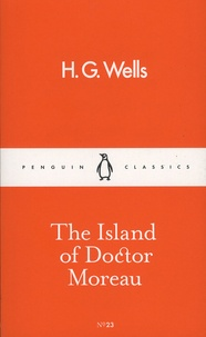 Herbert George Wells - The Island of Doctor Moreau.
