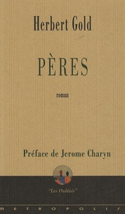 Herbert Gold - Pères.