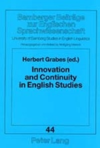 Herbert Grabes - Innovation and Continuity in English Studies - A Critical Jubilee.