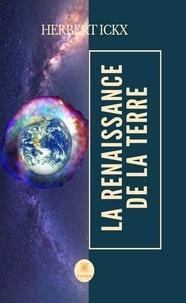 Manuel à télécharger gratuitement La renaissance de la Terre  - Roman d'aventures par Herbert Ickx