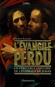 Herbert Krosney - L'Evangile perdu - La véritable histoire de l'Evangile de Judas.