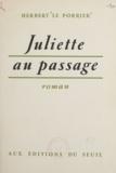 Herbert Le Porrier - Juliette au passage.