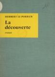 Herbert Le Porrier - La découverte.