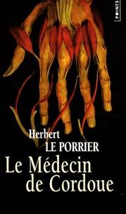 Herbert Le Porrier - Le Médecin de Cordoue.