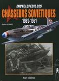 Herbert Léonard - Encyclopédie des chasseurs soviétiques 1939-1951 - Les chasseurs monomoteurs à pistons et à propulsion mixte (Etudes, projets, prototypes, séries et dérivés).