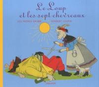 Herbert Leupin et Jakob et Wilhelm Grimm - Le Loup et les sept chevreaux.