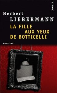 Herbert Lieberman - La fille aux yeux de Botticelli.