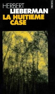 Herbert Lieberman - La huitième case.