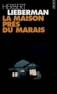 Herbert Lieberman - La maison près du marais.