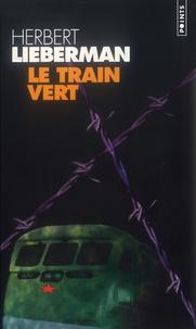Herbert Lieberman - Le train vert.