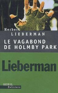 Herbert Lieberman - Le vagabond de Holmby Park.