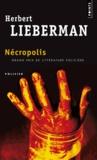 Herbert Lieberman - Nécropolis.