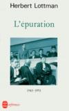 Herbert Lottman - L'Épuration - 1943-1953.