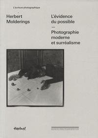Herbert Molderings - L'évidence du possible - Photographie moderne et surréalisme.