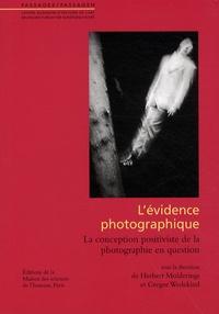 Herbert Molderings et Gregor Wedekind - L'évidence photographique - La conception positiviste de la photographie en question.