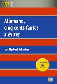 Herbert Scharfen - Allemand, cinq cents fautes à éviter.