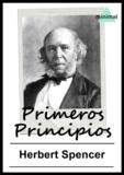 Herbert Spencer - Primeros Principios.