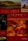 Herbert Thomas - D'où vient l'homme ? - Le défi de nos origines.