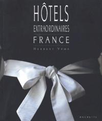 Herbert Ypma - Hôtels extraordinaires France.