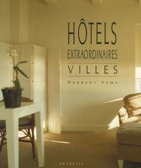 Herbert Ypma - Hôtels extraordinaires Villes.